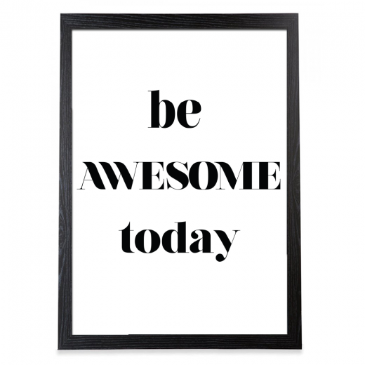 Cult Living Be Awesome Today Typografi Poster – Svart Ram